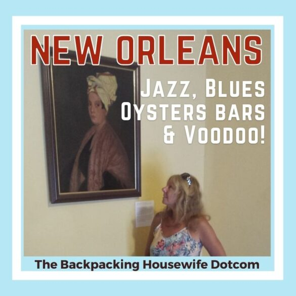 New Orleans The Backpacking Housewife