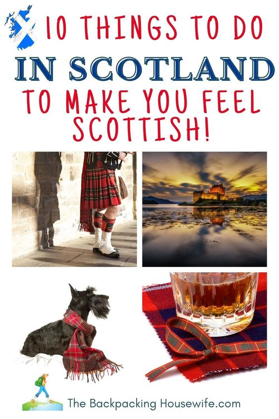 10 Things To Do In Scotland To Make You Feel Scottish