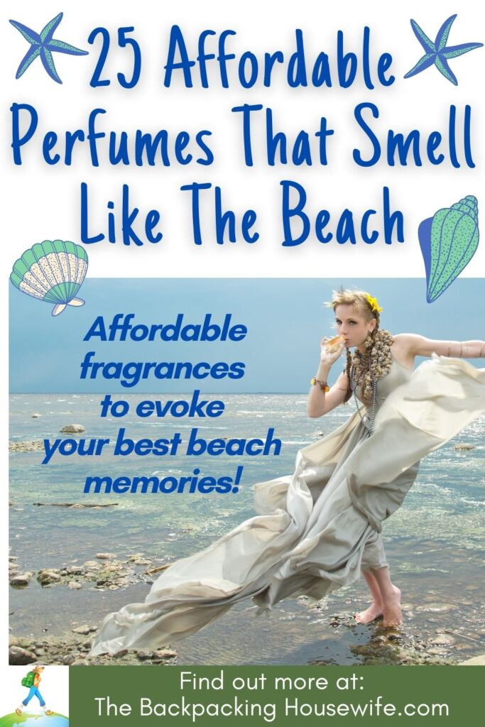 THE BACKPACKING HOUSEWIFE 25 AFFORDABLE PERFUMES THAT SMELL LIKE THE BEACH