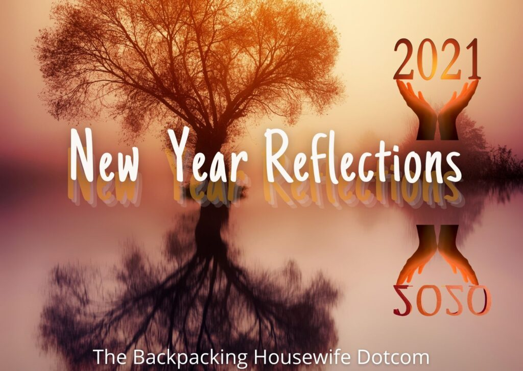 New Year in March Reflections 2020 2021 by the Backpacking Housewife