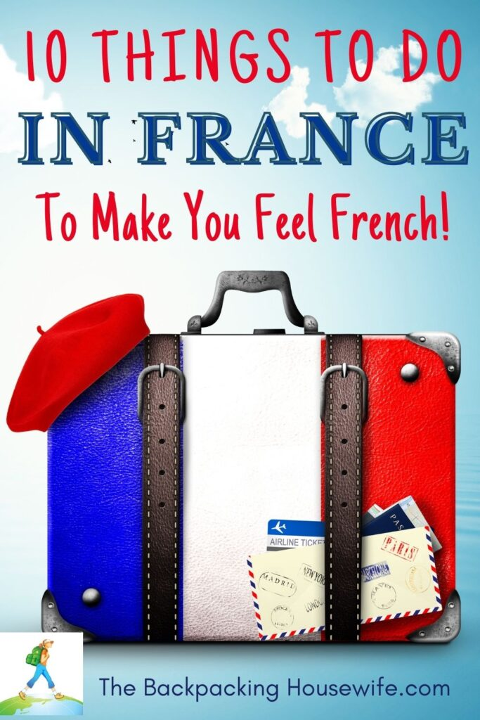 10 THING TO DO IN FRANCE TO MAKE YOU FEEL FRENCH