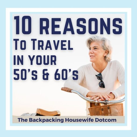 Reasons To Travel in Your 50s and 60s