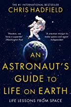An Astronauts Guide  to Life on Earth by Cmdr Chris Hadfeild